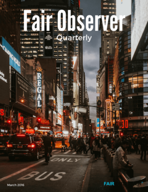 Fair Observer Quarterly – March 2016
